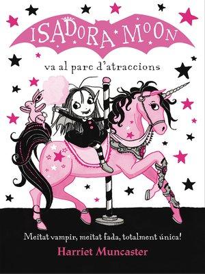 cover image of La Isadora Moon va al parc d'atraccions