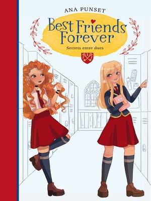 cover image of Secrets entre dues (Best Friends Forever 2)