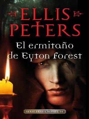 cover image of El ermitaño de Eyton Forest (Fray Cadfael 14)