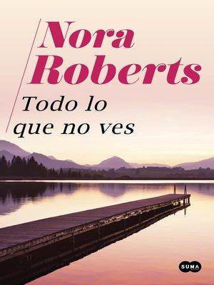 cover image of Todo lo que no ves