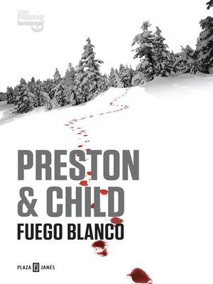 cover image of Fuego blanco (Inspector Pendergast 13)