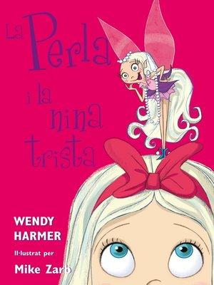 cover image of La Perla i la nina trista (Col·lecció La Perla)