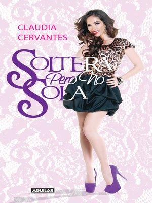cover image of Soltera pero no sola