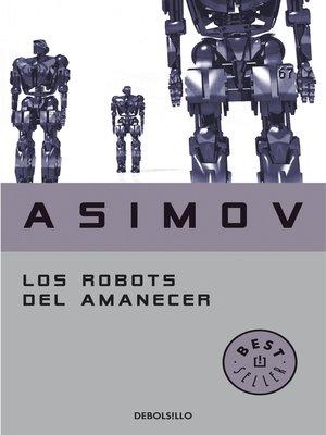 cover image of Los robots del amanecer