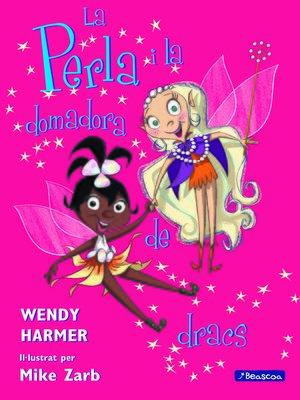 cover image of La Perla i la domadora de dracs (Col·lecció La Perla)