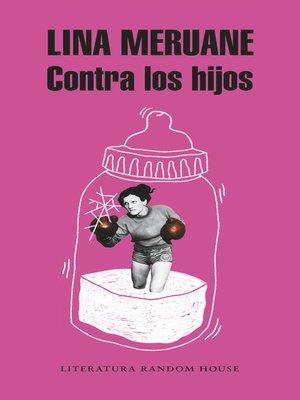 cover image of Contra los hijos