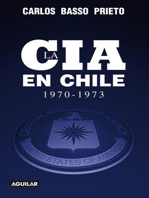cover image of La CIA en Chile (1970-1973)