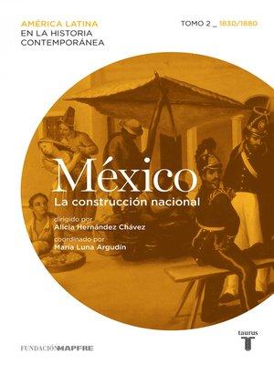 cover image of México. La construcción nacional. Tomo 2 (1830-1880)