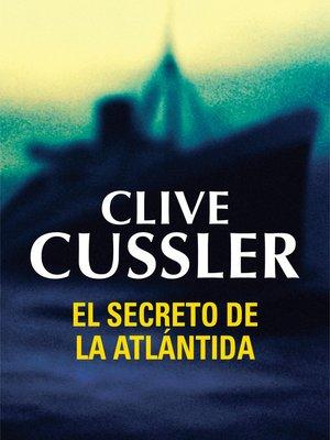 cover image of El secreto de la Atlántida (Dirk Pitt 15)