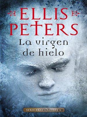 cover image of La virgen de hielo (Fray Cadfael 6)