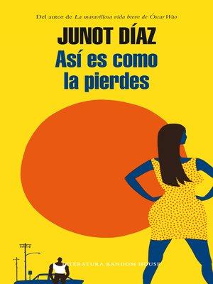 cover image of Así es como la pierdes
