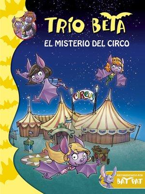 cover image of El misterio del circo (Trío Beta 9)