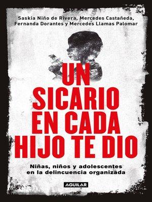 cover image of Un sicario en cada hijo te dio