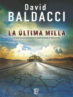 cover image of La última milla (Amos Decker 2)