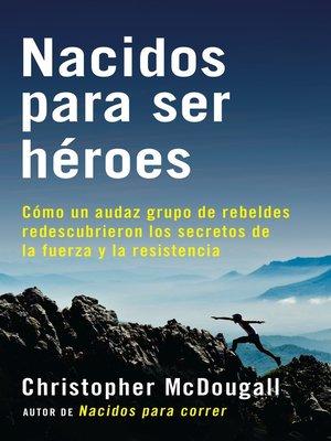 cover image of Nacidos para ser héroes