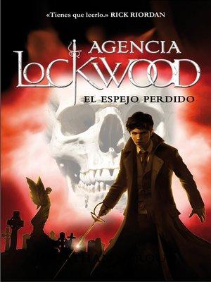 cover image of El espejo perdido (Agencia Lockwood 2)