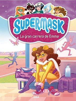 cover image of Supermask 4. La gran carrera de Emma