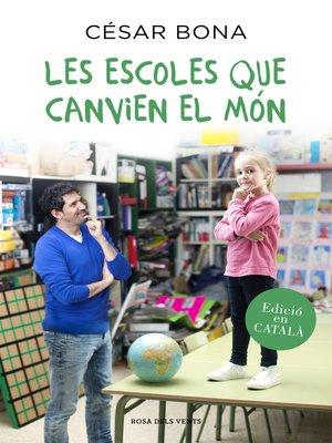 cover image of Les escoles que canvien el món