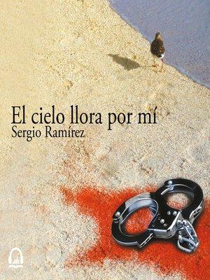 cover image of El cielo llora por mí