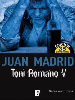 cover image of Toni Romano V. Bares nocturnos