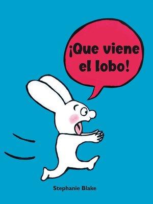 cover image of ¡Que viene el lobo!