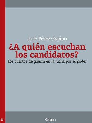 cover image of ¿A quién escuchan los candidatos?
