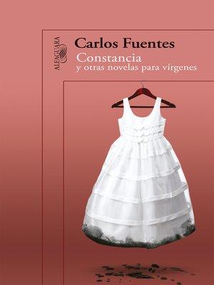cover image of Constancia y otras novelas para vírgenes