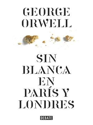 cover image of Sin blanca en París y Londres