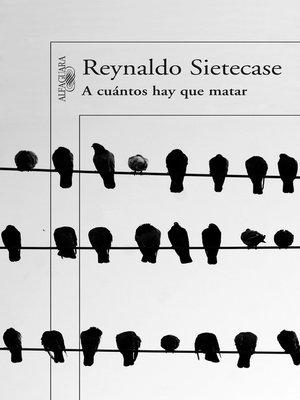 cover image of A cuántos hay que matar