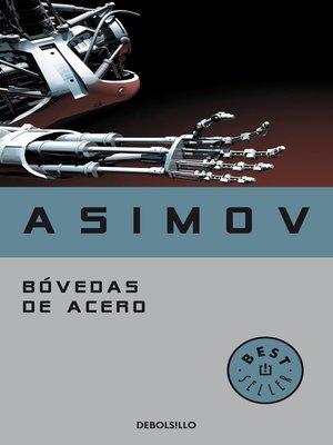 cover image of Bóvedas de acero (Serie de los robots 2)