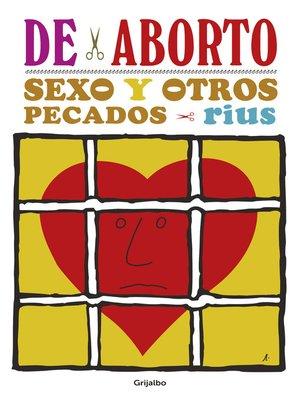 cover image of De aborto, sexo y otros pecados