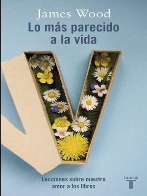 cover image of Lo más parecido a la vida