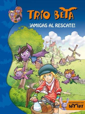 cover image of ¡Amigas al rescate! (Trío Beta 3)