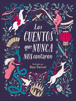 cover image of Los cuentos que nunca nos contaron