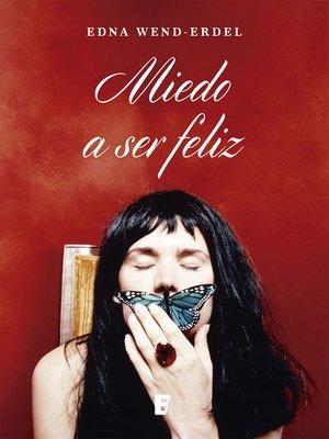 cover image of Miedo a Ser Feliz
