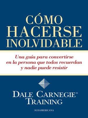 cover image of Cómo hacerse inolvidable