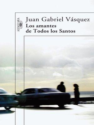cover image of Los amantes de Todos los Santos