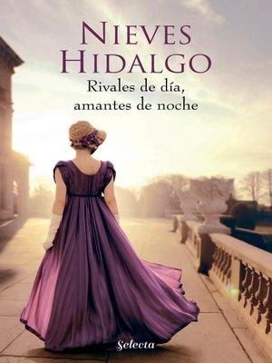 cover image of Rivales de día, amantes de noche