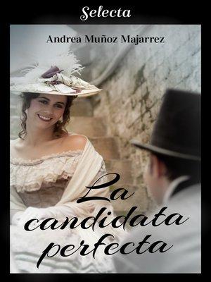 cover image of La candidata perfecta