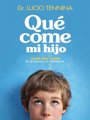 cover image of Qué come mi hijo
