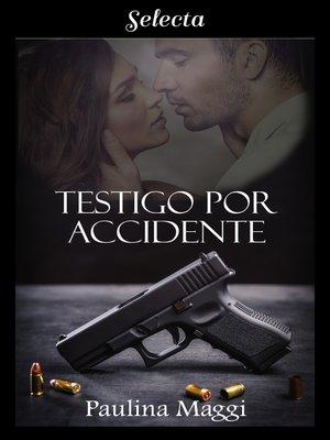 cover image of Testigo por accidente