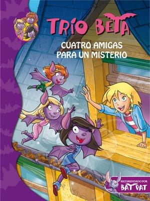 cover image of Cuatro amigas para un misterio (Trío Beta 1)