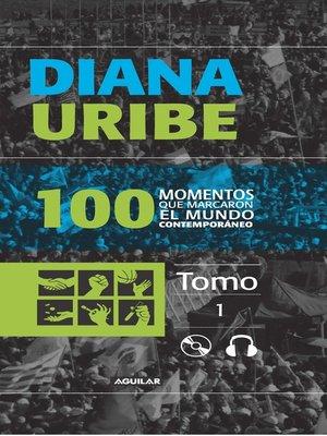 cover image of 100 Momentos que marcaron el mundo contemporáneo