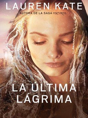 cover image of La última lágrima (La última lágrima 1)