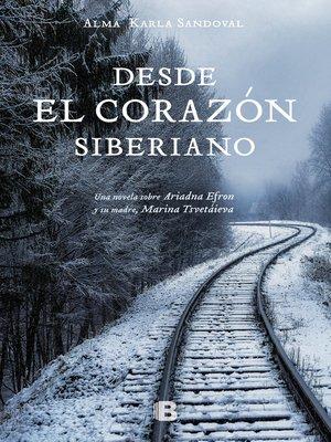 cover image of Desde el corazón siberiano