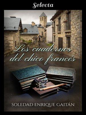cover image of Los cuadernos del chico francés