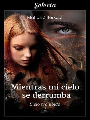 cover image of Mientras mi cielo se derrumba