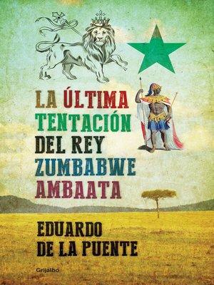 cover image of La última tentación del rey Zumbabwe Ambaata