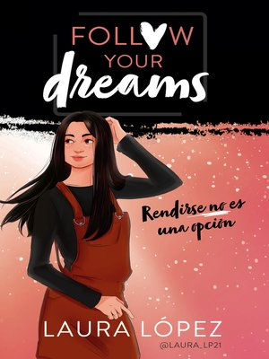 cover image of Rendirse no es una opción (Follow your dreams 1)