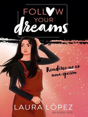 cover image of Rendirse no es una opción (Follow your dreams 1)